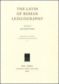 The latin of roman lexicography. Ediz. multilingue