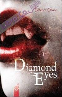 Diamond eyes. Ediz. italiana