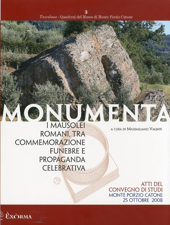 Monumenta. I mausolei romani, tra commemorazione funebre e propaganda celebrativa
