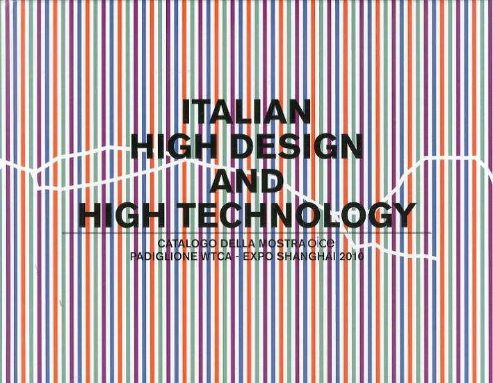 Italian High Design & High Technology. Catalogo del Padiglione Wtco nell'Expo Shanghai 2010