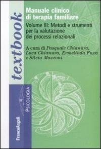 Manuale clinico di terapia familiare. Vol. 3: Metodi e strumenti per la valutazione dei processi relazionali