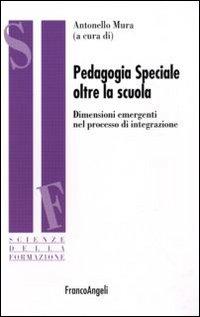 Pedagogia speciale oltre la scuola. Dimensioni emergenti nel processo di integrazione