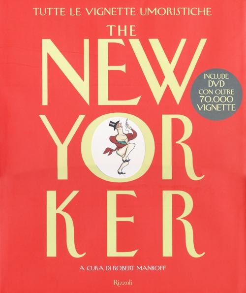 The New Yorker. Tutte le Vignette Umoristiche. con 2 CD-ROM
