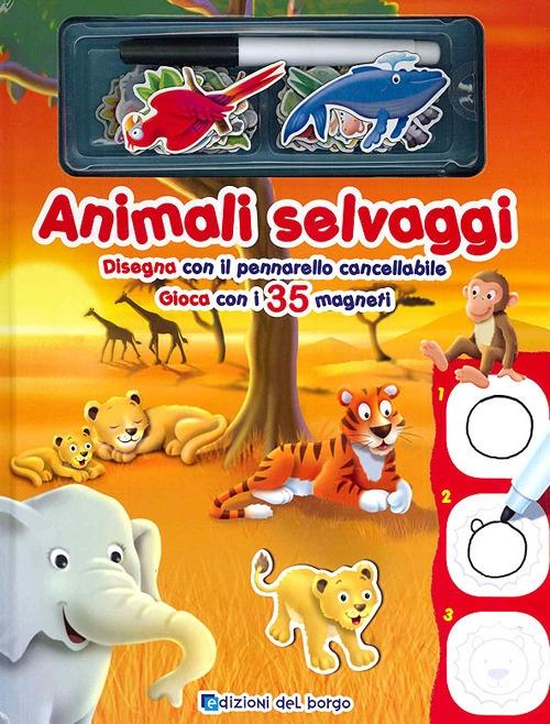 Animali selvaggi. Disegna con il pennarello cancellabile. Gioca con i 35 magneti. Ediz. illustrata