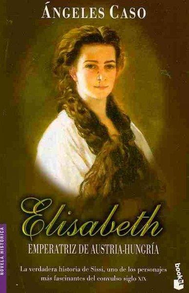 Elisabeth, emperatriz de austria-hungria (