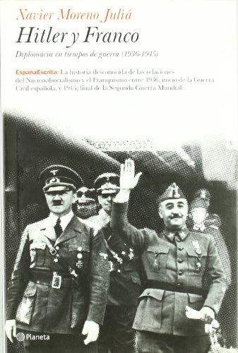 Hitler y franco (diplomacia en tiempos de guerra)