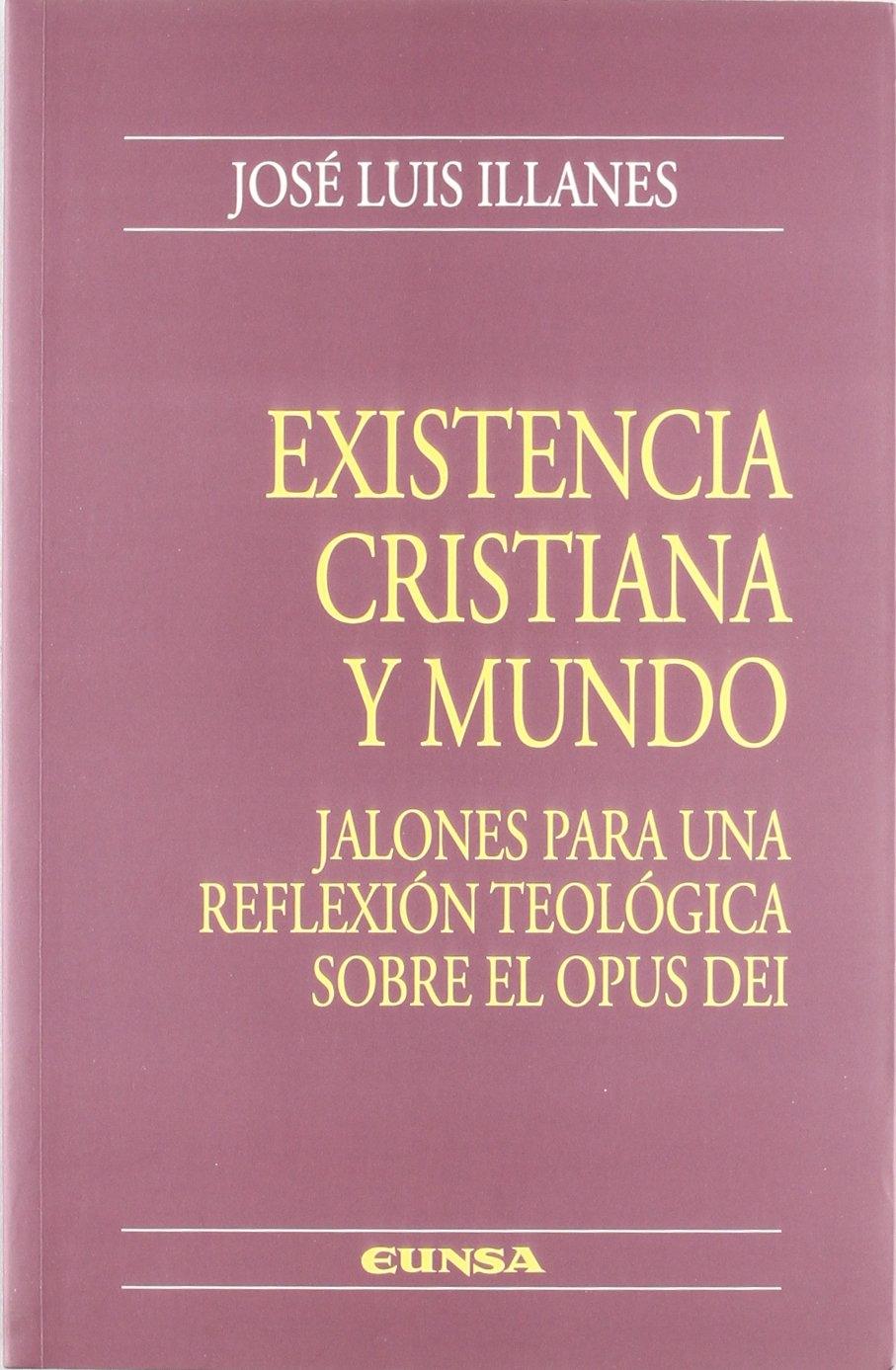 Existencia cristiana y mundo. jalones para una reflexion teologica sobre el opus dei