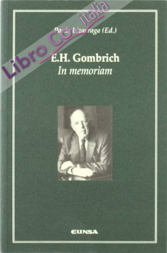 E.h. gombrich. in memoriam