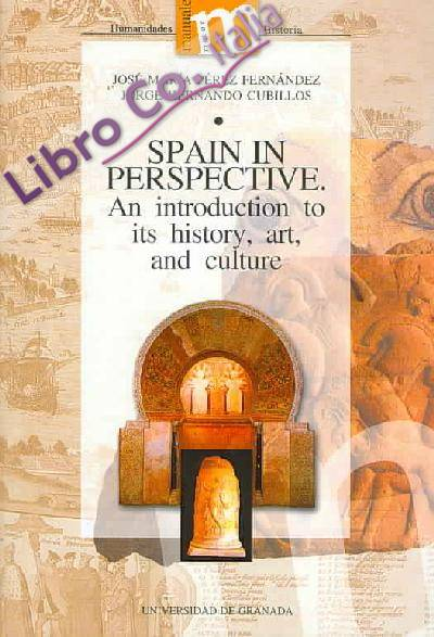 Spain in perspective. an introduction to its history, art and culture