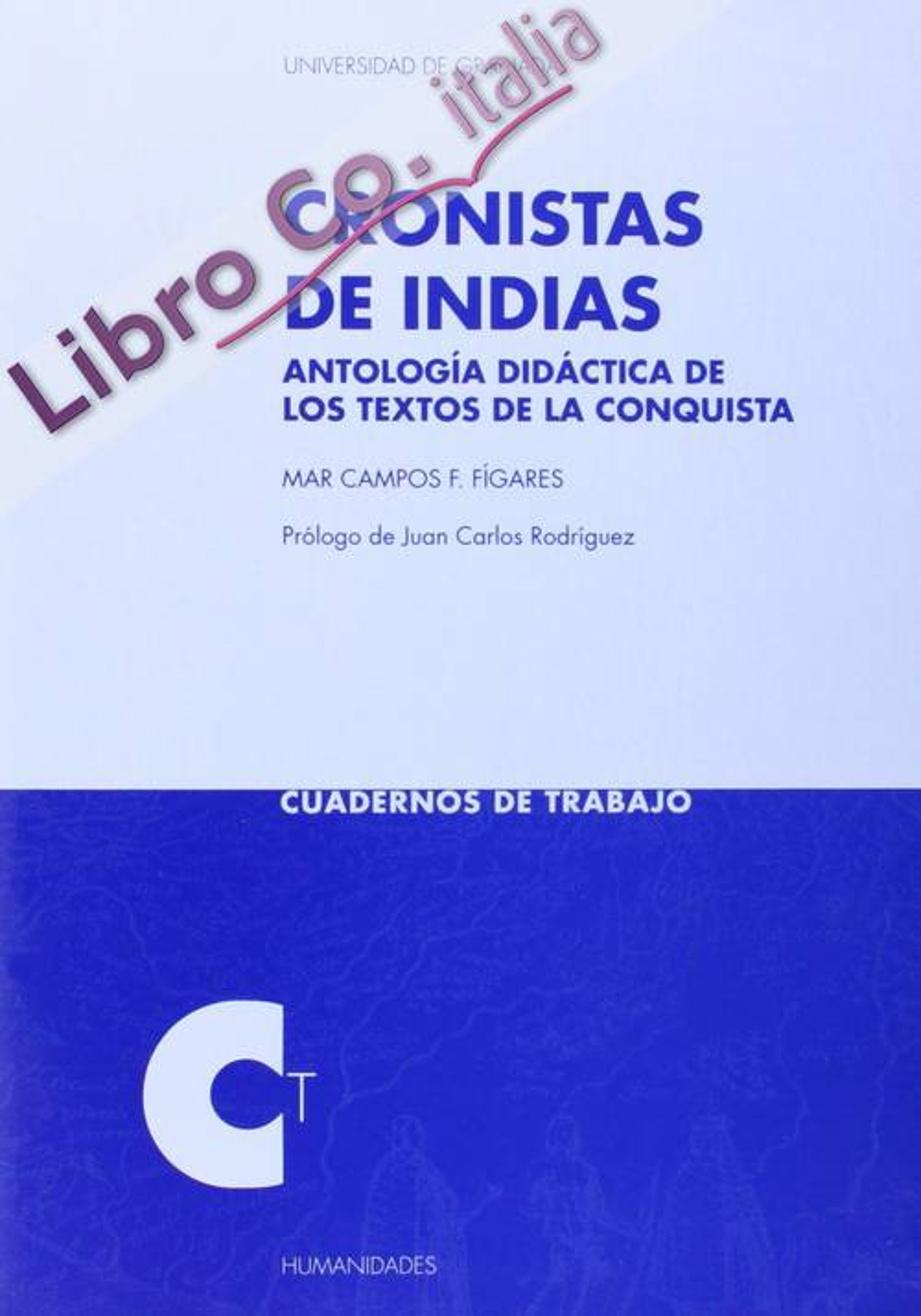 Cronistas de indias. antologia didactica de los textos de la conquista