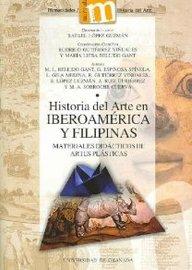 Historia del arte en iberoamerica y filipinas: materiales didacticos iii: artes plasticas