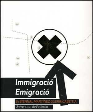 Inmigracio, emigracio: 9ª bienal martinez guerricabeitia (cat.exposicion) (esp/cat/ing)