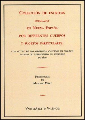 Coleccion de escritos publicados en nueva españa por diferentes cuerpos y sugetos particulares