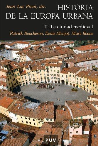 Historia de la europa urbana II. la ciudad medieval