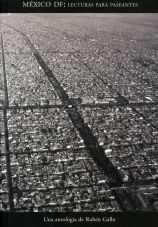 Mexico d.f.: lecturas para paseantes (una antologia de ruben gallo)
