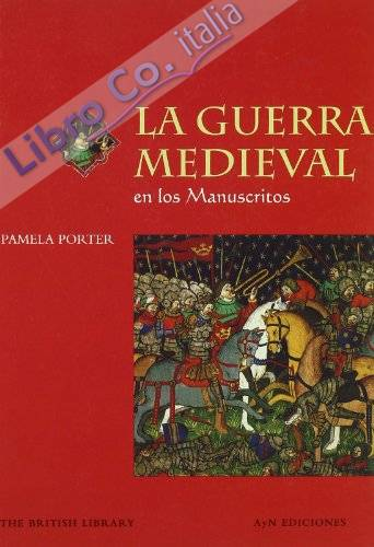 Guerra medieval en los manuscritosmedievales