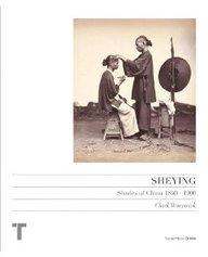 Sheying: shades of china (1850-1900) (photographs)