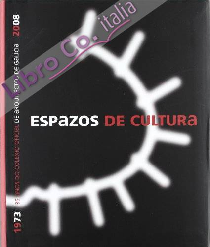 Espazos de cultura : 35 anos do colexio oficial de arquitectos de galicia