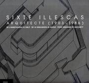 Sixte illescas : arquitecte1903-1986.
