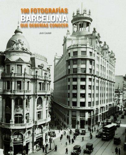 Barcelona, 100 fotografias que deberias conocer