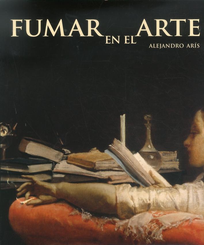 Fumar en el arte. [English and Spanish Ed.]