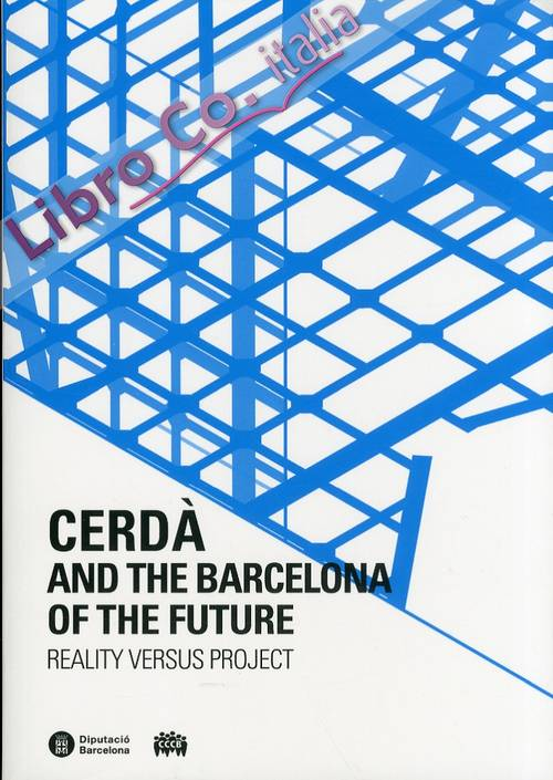 Cerdà and the barcelona of the future. Reality versus project