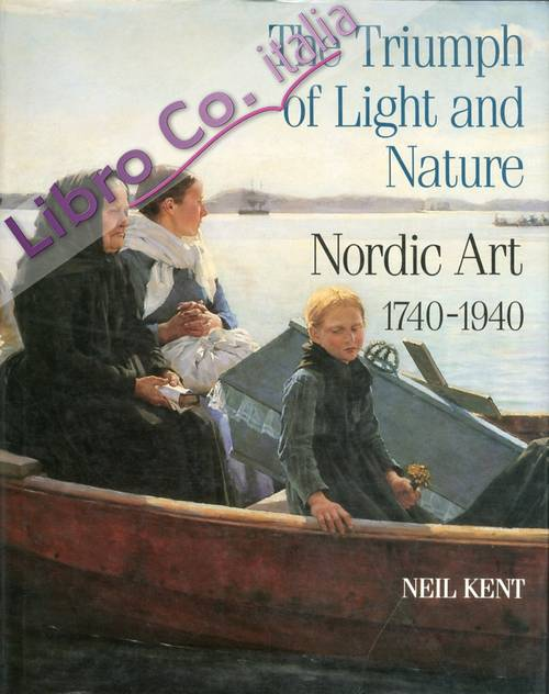 The Triumph of Light and Nature. Nordic Art 1740-1940
