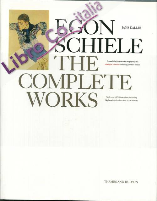 Egon Schiele. The Complete Works