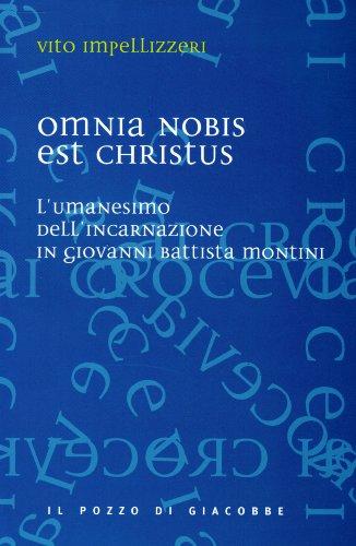 Omnia nobis est Christus. L'umanesimo dell'incarnazione in Giovanni Battista Montini.