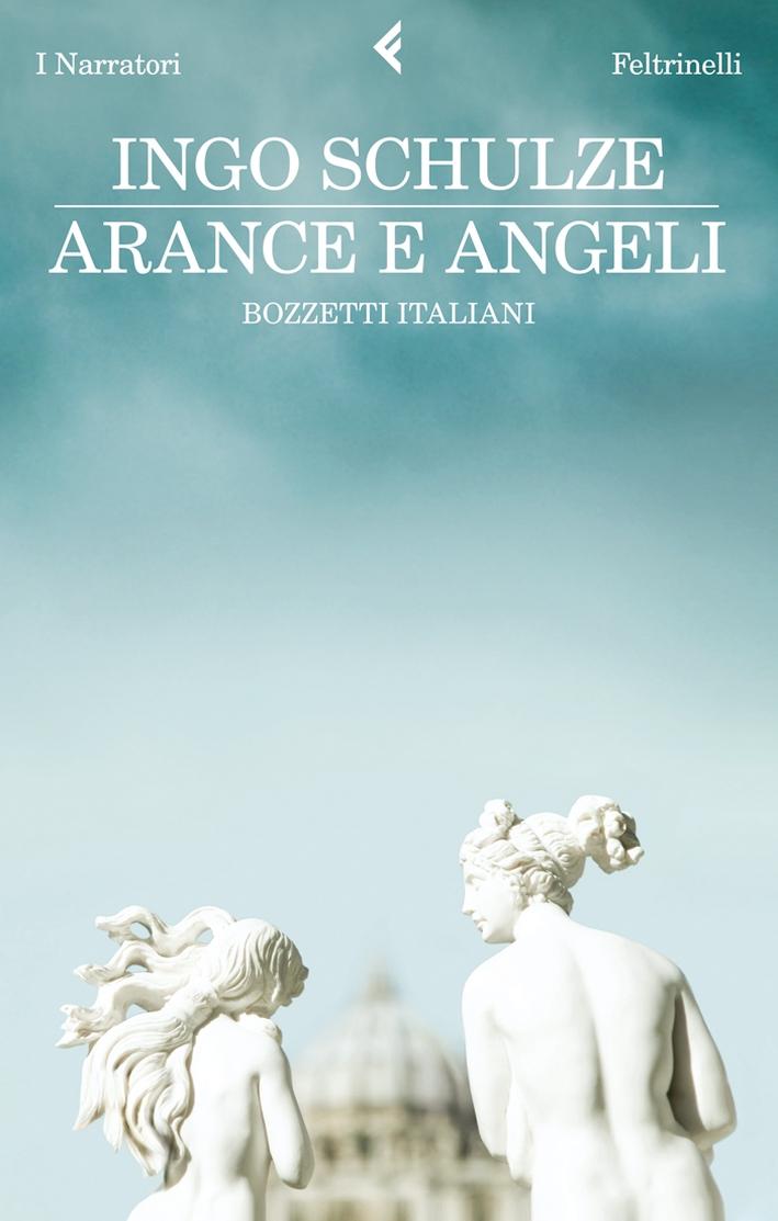 Arance e angeli. Bozzetti italiani