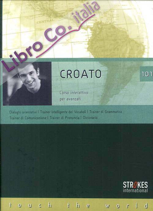 Croato 101. Corso avanzato. CD Audio e CD-ROM.