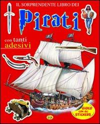 Pirati. Con adesivi. Ediz. illustrata