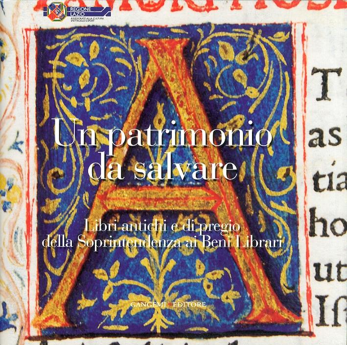 Un patrimonio da salvare. Libri antichi e di pregio della Soprintendenza ai Beni Librari.