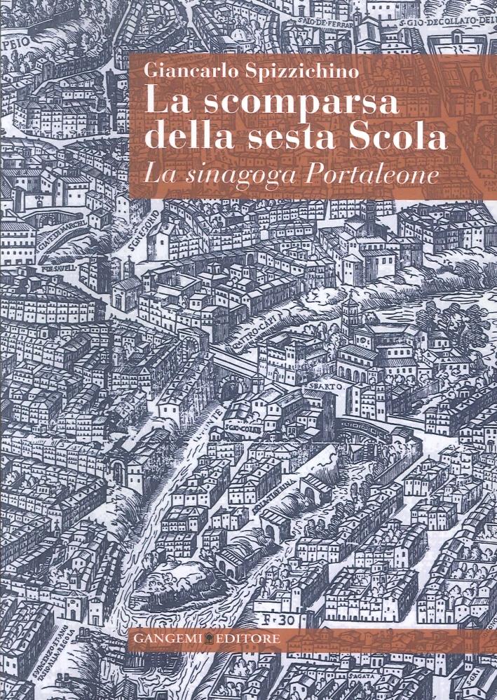 La scomparsa della sesta Scola. La sinagoga Portaleone.