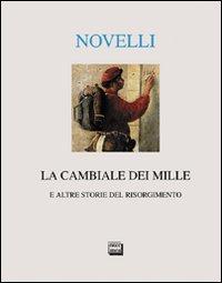La cambiale dei Mille e altre storie del Risorgimento.