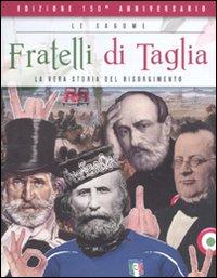 Fratelli di taglia. La vera storia del Risorgimento.
