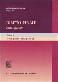 Diritto penale. Parte speciale. Vol. 1: Tutela penale della persona.