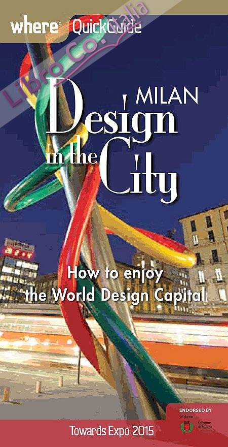 Milan. Design in the city. How to enjoy the world design capital