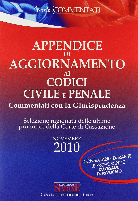 Codice penale. Annotato con la giurisprudenza 2010Appendice di aggiornamento 2010. Con CD-ROM