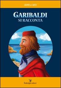 Garibaldi si racconta.