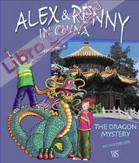 Alex and Penny in China: Dragon Mystery Mission No. 4