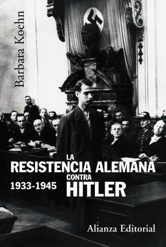 La resistencia alemana contra hitler (1933-1945)