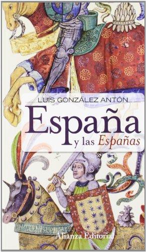 España y las españas (nacionalismos y falsificacion de la historia).