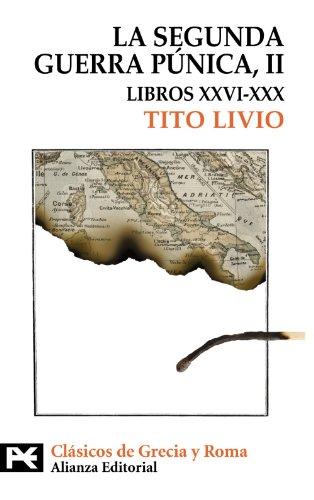 La segunda guerra punica, ii. libros xxvi-xxx.