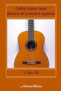 (5)historia de la musica española,5: siglo xix