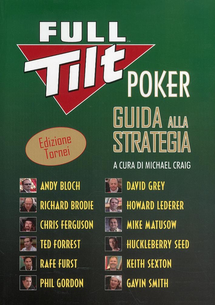 Full tilt poker. Guida alla strategia. Ediz. tornei