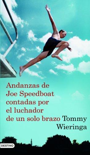 Andanzas de joe speedboat contadaspor el luchador de un solo brazo.