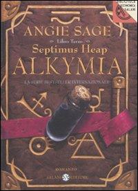 Alkymia. Septimus Heap. Vol. 3