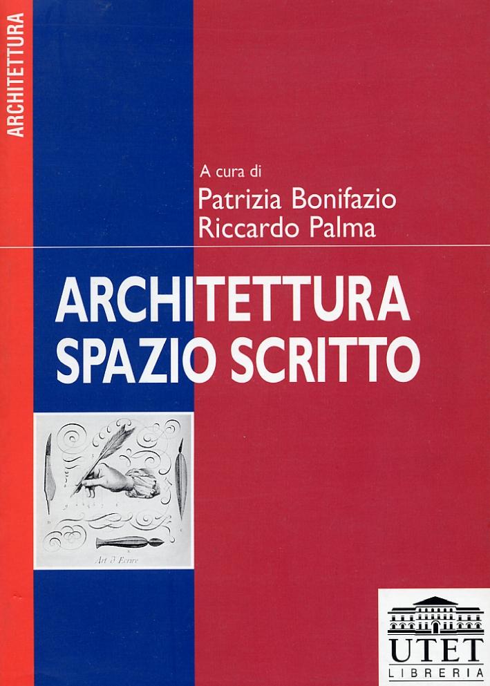 Architettura spazio scritto. Forme e tecniche delle teorie dell'architettura in Italia dal 1945 ad oggi