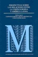 Perspectivas sobre las relaciones entre la union europea y america latina